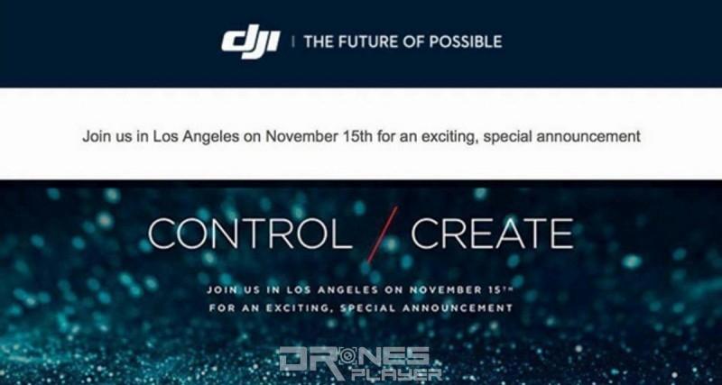 網路忽然流出疑似是大疆發出的邀請函,邀約出席 11 月 15 日舉行的「 CONTROL / CREATE」的活動。